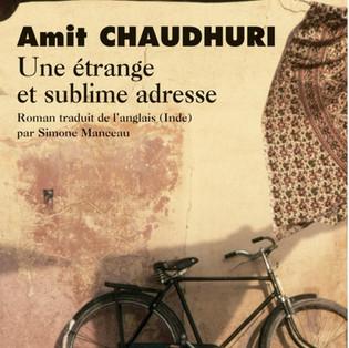 """""""Une étrange et sublime adresse"""" de Amit Chaudhuri"""