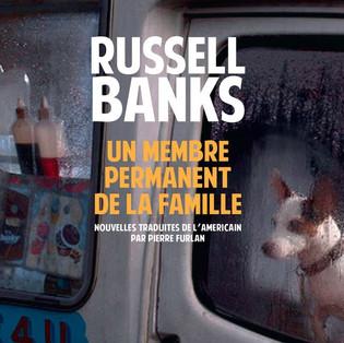 """""""Un membre permanent de la famille"""" de Russell Banks"""