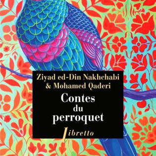 """Contes du perroquet"" de Ziay-ed-Din Nakhchabi et Mohammed Qaderi"