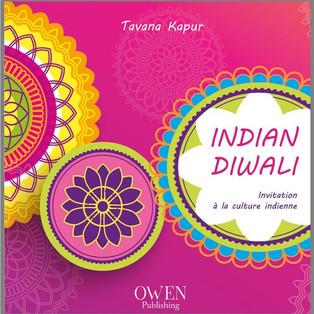 """Indian Diwali"" - Invitation à la culture indienne de Tavana Kapur"