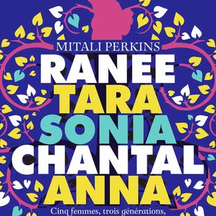 """Ranee, Tara, Sonia, Chantal, Anna"" de Mitali Perkins"