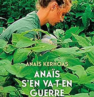 """""""Anaïs s'en va-t'en guerre"""" de  Anaïs Kerhoas"""