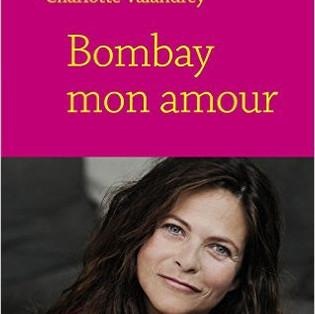 """""""Bombay mon amour"""" de Charlotte Valandrey"""