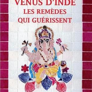 Venus d'Inde, les remèdes qui guérissent de Bénédicte Bonnet et Jean-Christophe Toillon