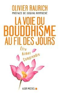 """""""La voie du bouddhisme au fil des jours"""" de Olivier Raurich"""