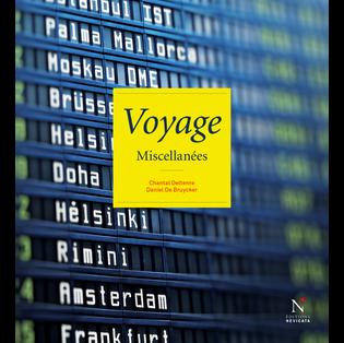 """""""Voyages Miscellanées"""" de Chantal Deltenre"""