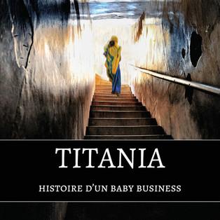 """Titania - Histoire d'un baby business"" de Véronique Piaser-Moyen"