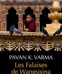 """Les falaises de Wangsisina"" de Pavan K. Varma"