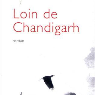 """""""Loin de Chandigarh"""" de Tarun J. Tejpal"""