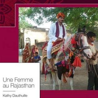 """""""Une Femme au Rajasthan"""" de Kathy Dauthuille"""