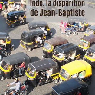 """""""Inde, la disparition de Jean-Baptiste."""" un reportage de Dominique Hoeltgen"""