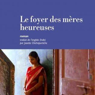 """""""Le Foyer des mères heureuses"""" de Amulya Malladi"""