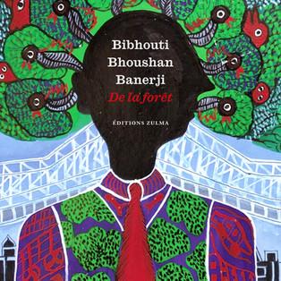 """""""De la forêt"""" de Bibhouti Bhoushan Banerji"""