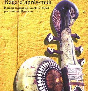 """""""Râga d'après-midi"""" Amit Chaudhuri"""