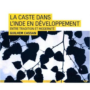 """""""La caste dans l'Inde en développement entre tradition et modernité"""" de Guilhem Cassan"""