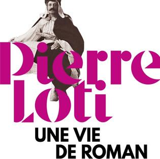 """""""Pierre Loti, une vie de romans"""" de Alain Quella-Villéger"""
