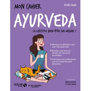 """""""Mon cahier ayurveda, le lifestyle bien-être sur mesure"""" par Éloise Figgé"""
