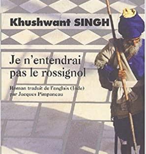 """""""Je n'entendrai pas le rossignol"""" de Khushwant Singh"""