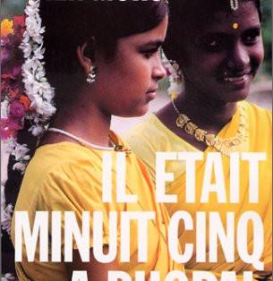 """""""Il était minuit cinq à Bhopal"""" de Dominique Lapierre et Javier Moro"""
