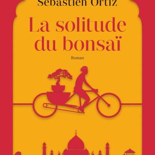 """""""La solitude du bonsaï"""" de Sébastien Ortiz"""