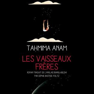"""""""Les Vaisseaux frères"""" de Tahmima Anam"""