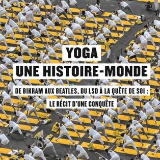 """""""Yoga, une histoire-monde, de Bikram aux Beatles, du LSD à la quête de soi"""" de Marie Kock"""