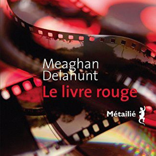 """""""Le livre rouge"""" de Meaghan Delahunt"""