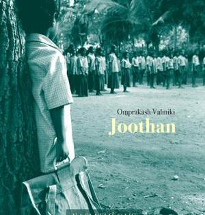"""""""Joothan, autobiographie d'un intouchable"""" par Omprakash Valmiki"""