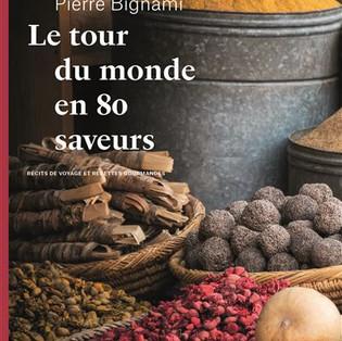 """""""Le tour du monde en 80 saveurs"""" de William Navarrete et Pierre Bignami"""