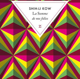 """La Somme de nos folies"" de Shih-Li Kow"