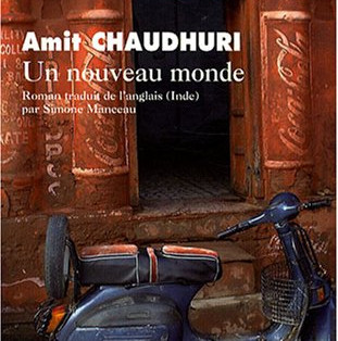 """""""Un nouveau monde"""" de Amit Chaudhuri"""