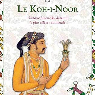"""""""Le Koh-i-Noor, l'histoire funeste du diamant le plus célèbre du monde""""par William Dalrymple"""