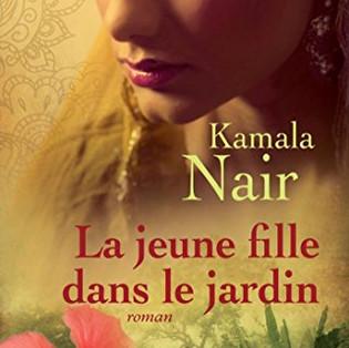 """La jeune fille dans le jardin"" de Kamala Nair"