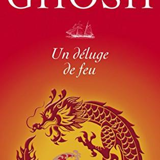 """""""Un déluge de feu"""" - Trilogie de l'Ibis - Amitav Ghosh"""