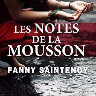 """""""Les notes de la mousson"""" de Fanny Saintenoy"""