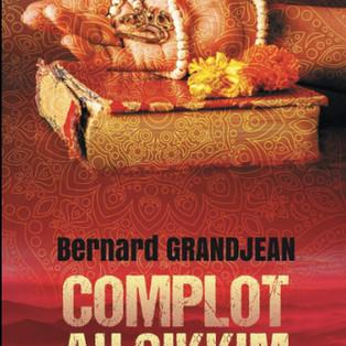 """Complot au Sikkim - Crimes en Himalaya - 4"" de Bernard Grandjean"