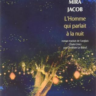 """""""L'homme qui parlait à la nuit"""" de Mira Jacob"""