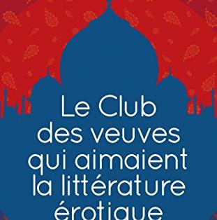 """""""Le Club des veuves qui aimaient la littérature érotique"""" de Balli Kaur Jaswal"""