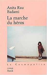 """""""La Marche du Héros"""" de Anita Rau Badami"""