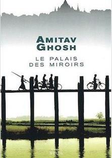 """""""Le Palais des Miroirs"""" de Amitav Ghosh"""