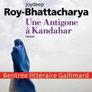 """""""Une Antigone à Kandahar"""" de Joydeep Roy-Bhattacharya"""