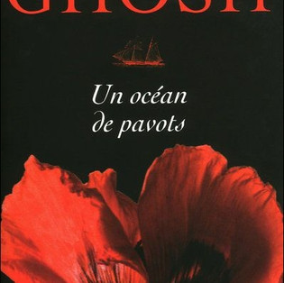 """Un océan de pavots"" - Trilogie de l'Ibis - Amitav Ghosh"