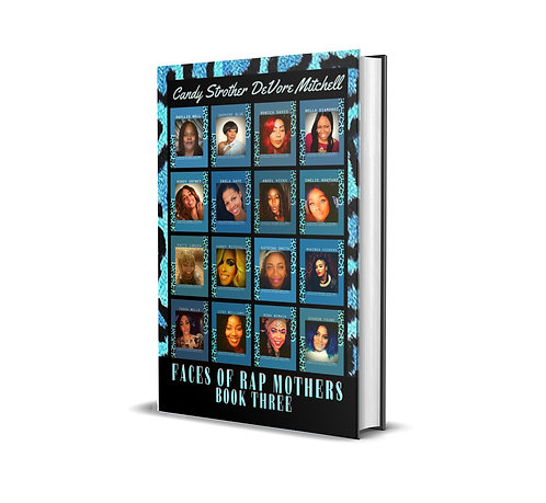Faces of Rap Mothers Book Three