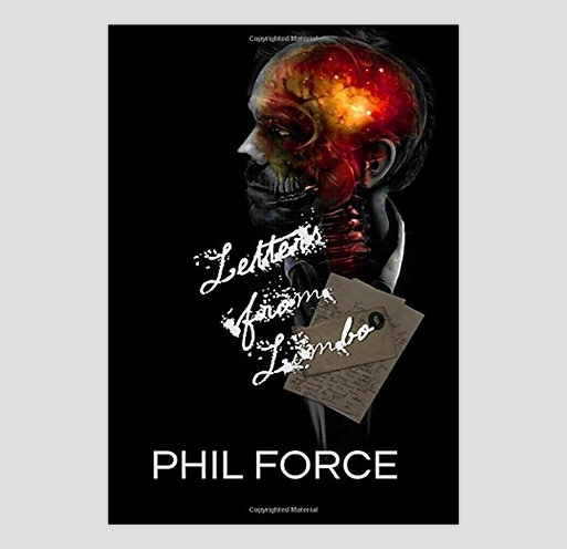Letters From Limbo, by Phil Force of Texas