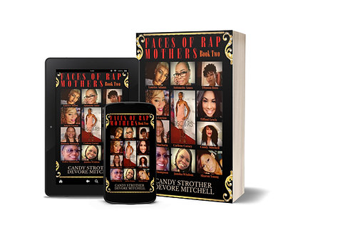 Faces of Rap Mothers - Book Two, by Candy Strother DeVore Mitchell