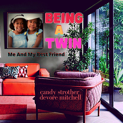 Being A Twin: Me and My Best Friend, by Candy Strother DeVore Mitchell