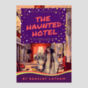 The Haunted Hotel by Bradley Latham