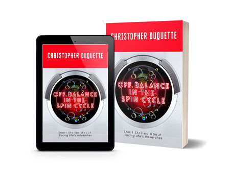 2nd Spirit Books readies, Off Balance in the Spin Cycle, by Christopher Duquette