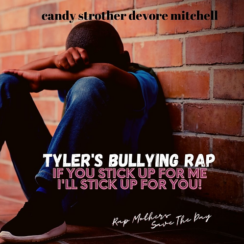 Tyler's Bullying Rap - Rap Mothers Save the Day BK #2