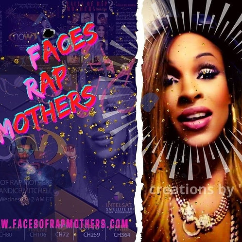 Faces of Rap Mothers™© CEO, Creator, Executive Producer